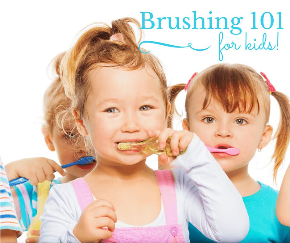 Brushing 101 for kids